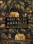 Image for Made in the Americas  : the New World discovers Asia