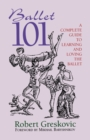 Image for Ballet 1.0.1  : a complete guide to learning and loving the ballet