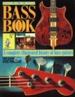 Image for The Bass Book : A Complete Illustrated History of Bass Guitars