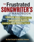 Image for Frustrated songwriter's handbook  : a radical guide to cutting loose, overcoming blocks, and writing the best songs of your life