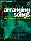 Image for Arranging songs  : how to put the parts together