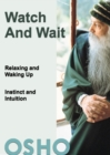 Image for Watch and Wait: relaxing and waking up - instinct and intuition.