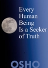 Image for Every Human Being Is a Seeker of Truth.