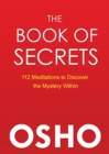 Image for The book of secrets: 112 meditations to discover the mystery within : an introduction to meditation
