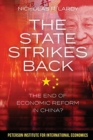 Image for The State Strikes Back - The End of Economic Reform in China?