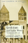 Image for Greek East and Latin West : The Church AD 681-1071
