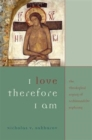 Image for I Love Therefore I Am