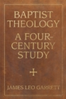 Image for Baptist Theology : A Four-Century Study
