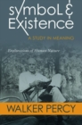Image for Symbol and Existence : A Study in Meaning: Explorations of Human Nature