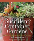 Image for Succulent container gardens  : design eye-catching displays with 350 easy-care plants