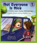 Image for Not Everyone Is Nice : Helping Children Learn Caution with Strangers