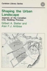 Image for Shaping the Urban Landscape : Aspects of the Canadian City-Building Process