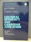 Image for Cultural Diversity and Canadian Education : Issues and Innovations