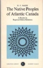 Image for The Native Peoples of Atlantic Canada : A History of Indian-European Relations