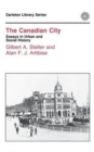 Image for The Canadian City : Essays in Urban and Social History