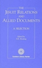 Image for Jesuit Relations and Allied Documents : A Selection