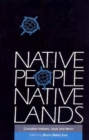 Image for Native People, Native Lands : Canadian Indians, Inuit and Metis