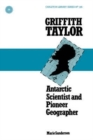 Image for Griffith Taylor : Antarctic Scientist and Pioneer Geographer