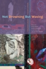 Image for Not drowning but waving  : women, feminism & the liberal arts