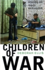 Image for Children of War : Voices of Iraqi Refugees