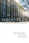 Image for Biblio Files: A History of the Regina Public Library