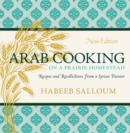 Image for Arab Cooking on a Prairie Homestead: Recipes and Recollections from a Syrian Pioneer (New Edition)