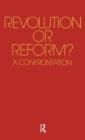 Image for Revolution or Reform? : A Confrontation