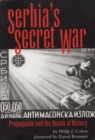 Image for Serbia's Secret War : Propaganda and the Deceit of History