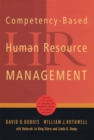 Image for Competency-Based Human Resource Management : Discover a New System for Unleashing the Productive Power of Exemplary Performers