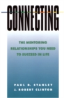 Image for Connecting : The Mentoring Relationships You Need to Succeed in Life