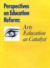 Image for Perspectives on Education Reform - Arts Education as a Catalyst
