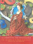 Image for Illuminating the Renaissance : The Triumph of Flemish Manuscript Painting in Europe