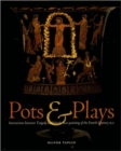 Image for Pots & plays  : interactions between tragedy and Greek vase-painting of the fourth century B.C.