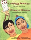 Image for Laughing Tomatoes and Other Spring Poems : Jitomates Risuenos/ Y Otros Poemas de Primavera