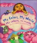 Image for My Colors, My World/ Mis Colores, Mi Mundo