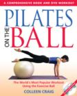 Image for Pilates on the Ball : A Comprehensive Book and DVD Workout