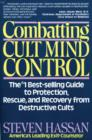 Image for Combatting Cult Mind Control : The Number 1 Best-selling Guide to Protection, Rescue and Recovery from Destructive Cults
