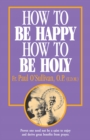 Image for How to Be Happy, How to Be Holy