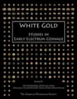 Image for White gold  : studies in early electrum coinage