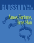 Image for Glossary and Notes : Amos Fortune, Free Man