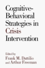 Image for Cognitive Behavioral Strategies in Crisis Intervention