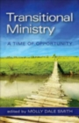 Image for Transitional Ministry : A Time of Opportunity