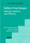 Image for Deblurring Images : Matrices, Spectra, and Filtering