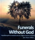Image for Funerals without God : A Practical Guide to Humanist and Non Religious Ceremonies