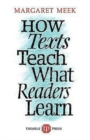 Image for How Texts Teach What Readers Learn
