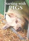 Image for Starting with pigs  : a beginner's guide