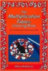 Image for The Multiplication Tables Colouring Book : Solve the Puzzle Pictures While Learning Your Tables