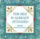 Image for The Self Is Already Attained : 2nd Edition