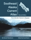 Image for Southeast Alaska Current Atlas : From Grenville to Skagway, Second Edition
