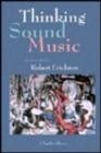 Image for Thinking Sound Music : The Life and Works of Robert Erickson